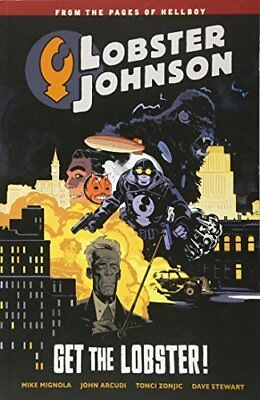 Lobster Johnson Volume 4: Get The Lobster by Mike Mignola (Paperback, 2015)