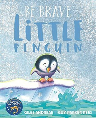 Be Brave Little Penguin by Giles Andreae New Paperback Book
