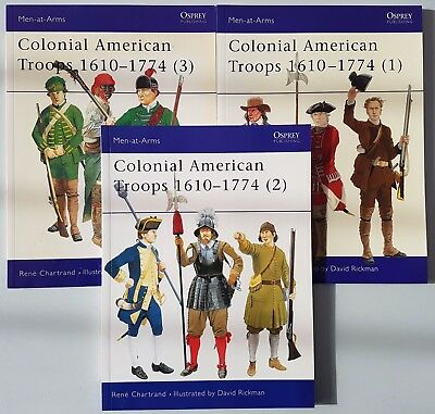 Osprey Men at Arms 366, 372, 383 Colonial American Troops 1610-1774 Band 1, 2, 3