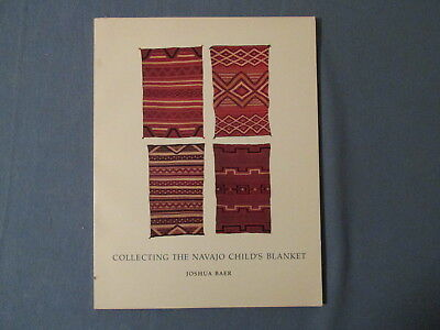 1986 Joshua Baer Southwest Indian Book COLLECTING THE NAVAJO CHILDS BLANKET