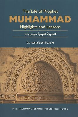 The Life of Prophet Muhammad (Peace be upon him): Highlights and Lessons