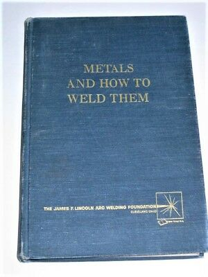 Metals and How To Weld Them by Theodore Brewster Jefferson