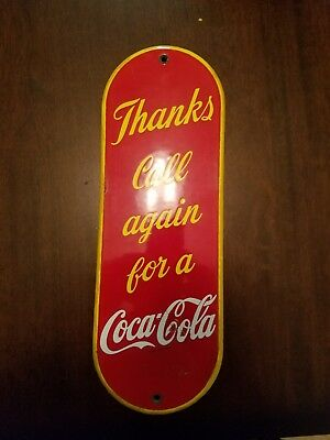 Vintage Thanks Call Again For A Coca-Cola Porcelain Door Push Plate Sign