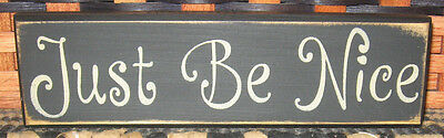 Primitive  Country  Just Be Nice Shelf Sign