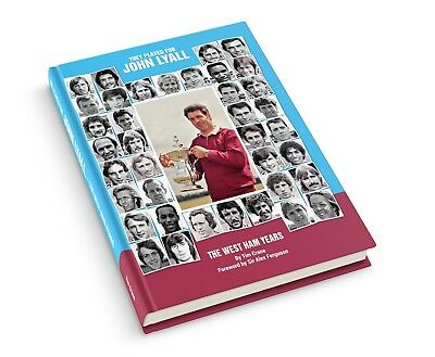 New West Ham United WHU book - They Played for John Lyall - The West Ham Years