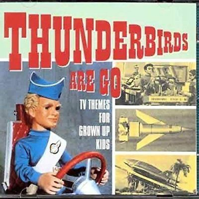 Various Artists - Thunderbirds Are Go: TV Themes For Grown Up Kids