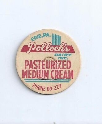 """Pollock``s Dairy Inc.""  Erie, Pa.  milk bottle cap."