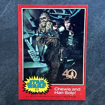 #111 RED Chewie and Han Solo 1977 Buyback 2017 Topps Star Wars 40th Anniversary