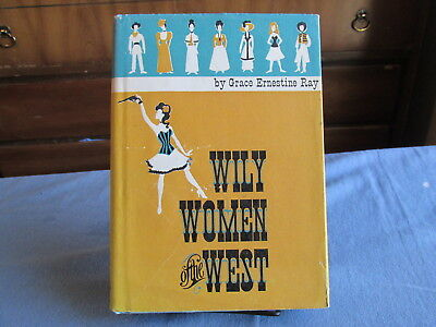 1973 WILY WOMEN OF THE WEST hbdj Book Outlaws Rustlers Gamblers Bad Characters