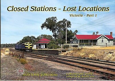 Closed Stations - Lost Locations - Victoria - Part 1