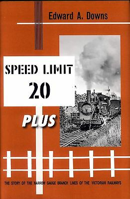 Speed Limit 20 Plus The Story of the Narrow Gauge Branch Lines of the Victorian