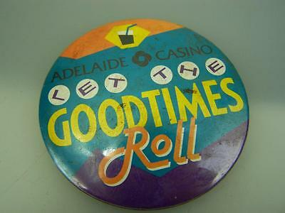 """1990's pin back badge Adelaide Casino """"Let the good times roll""""             2228"""