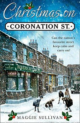 Christmas on Coronation Street: The perfec by Maggie Sullivan New Hardcover Book