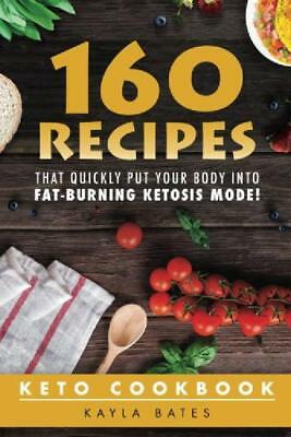 Keto Cookbook:  That QUICKLY Put Your Body into Fat-Burning Ketosis Mode!
