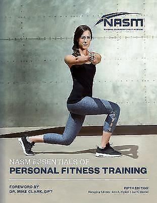 Nasm Essentials of Personal Fitness Training by National Academy of Sports...