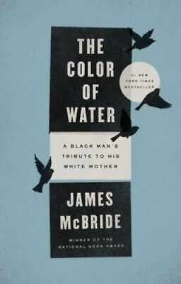 THE COLOR OF WATER: A Black Man's Tribute to His White Mother (159448192X)