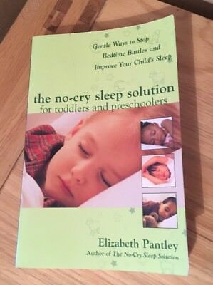 The No-Cry Sleep Solution for Toddlers and Preschoolers, Elizabeth Pantley.