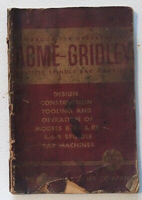 Handbook for Operators of Acme-Gridley Multiple Spindle Bar Machines 11th Ed.