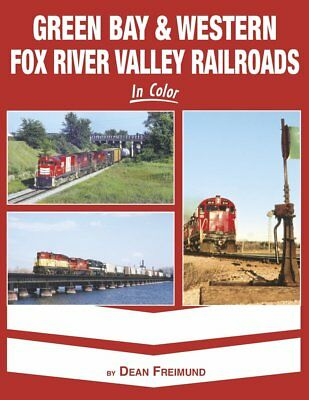 Green Bay & Western And Fox River Valley Railroads In Color Gb&w Frvw