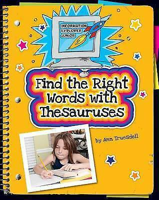 Find the Right Words with Thesauruses by Kara Fribley (Hardback, 2012)