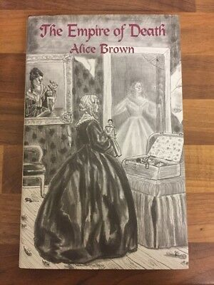 Alice Brown - The Empire of Death, Ash-Tree Press 2003, Limited Print, 1st Edit