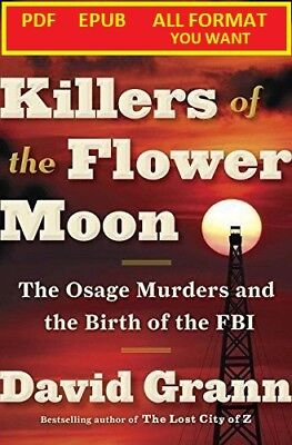 Killers of the Flower Moon: The Osage Murders and the Birth of the FBI - ebook