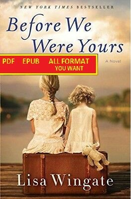 Before We Were Yours: A Novel By Lisa Wingate Ebook - BLACK FRIDAY !!!