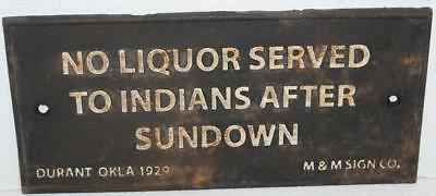 Cast Iron No Liquor Served To Indians After Sundown Sign 1929 Durant Ok.