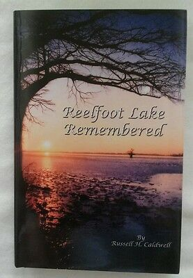 Reelfoot Lake Ltd Remembered by Russell Caldwell NEW Edit SIGNED Hardback Book