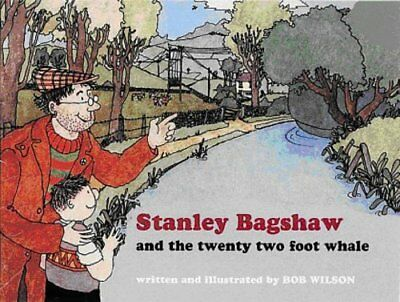 Stanley Bagshaw and the Twenty Two Foot Whale Paperback Book 2005