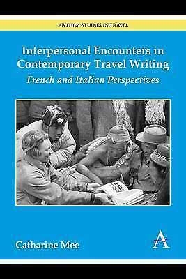 Interpersonal Encounters in Contemporary Travel Writing: French and Italian Pers