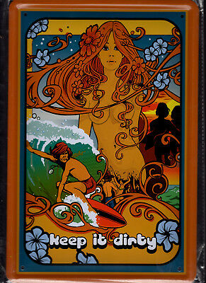 Blechschild 20x30 - NEU new Metal sign - 70er Surfing-keep it dirty
