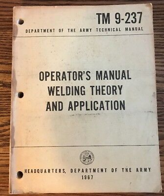 1967 Operator's Welding Theory & Application Manual Dept Of The Army Tm 9-237