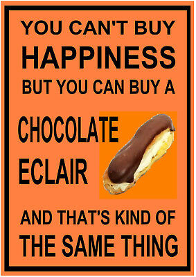 You Can't Buy Happiness You Can Buy Chocolate Eclair SIGN PLAQUE for bakery cafe
