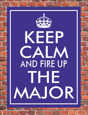 KEEP CALM AND FIRE UP THE MAJOR Metal SIGN classic fordson ford E1A E27N tractor