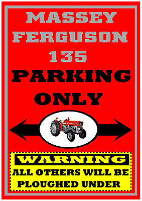 """MASSEY FERGUSON 135 MF135 TRACTOR """"PARKING ONLY"""" Funny METAL SIGN / PLAQUE gift"""