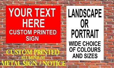 CUSTOMISED aluminium METAL SIGN / NOTICE - choice of size & colour PERSONALISED
