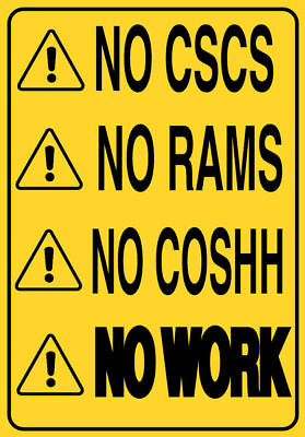 NO CSCS RAMS COSHH NO WORK Metal SIGN - building construction site worker notice
