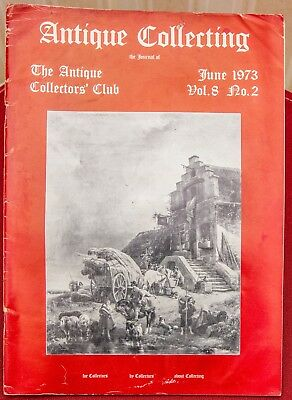 The Journal of ANTIQUE COLLECTING - THE ANTIQUE COLLECTORS CLUB - June 1973
