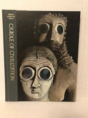 Time Life Books, Great Ages of Man, CRADLE OF CIVILIZATION, 1970 hardcover