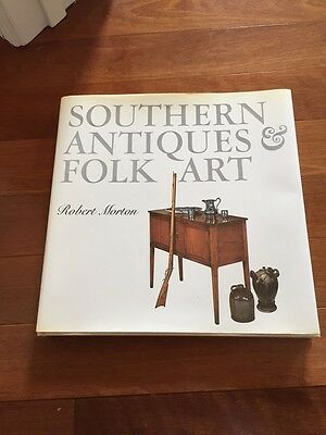 Morton, Robert; Smith, Carter SOUTHERN ANTIQUES AND FOLK ART 1st Edition First