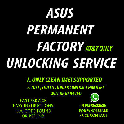 Asus ZenFone 2E UNLOCK CODE  ATT AT&T ONLY OUT OF CONTRACT FAST  Z00D
