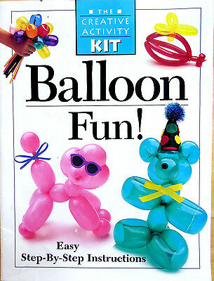 The Creative Activity Kit Series - Ballloon Fun! Step By Step Instructions