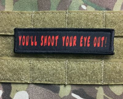 1x4 You'll Shoot Your Eye Out Morale Patch Funny Tactical Military Army Funny
