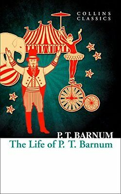 The Life of P.T. Barnum (Collins Classics) by P.T. Barnum New Paperback Book