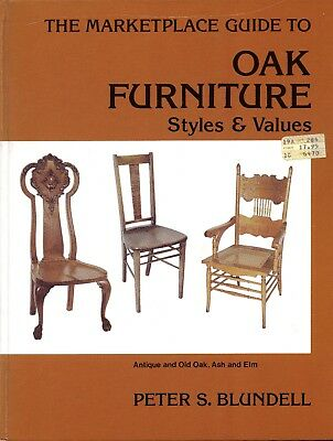 Marketplace Guide to Oak Furniture Styles and Values by Peter S. Blundell HC