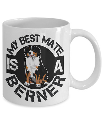 My Best Mate Is A Bernese Mountain Dog Coffee Mug, Bernese Mountain Coffee Mug