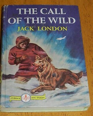 The Call of the Wild Jack London Famous Dog Stories Grosset and Dunlap 1931 HC