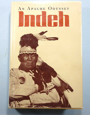INDEH An Apache Odyssey Signed by Author 1980 Written from Apache Interviews.