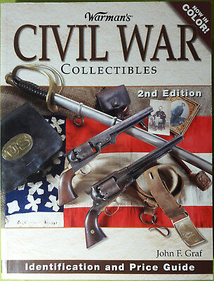 Warman's Civil War Collectibles: Identification And Price Guide John F. Graf 2nd